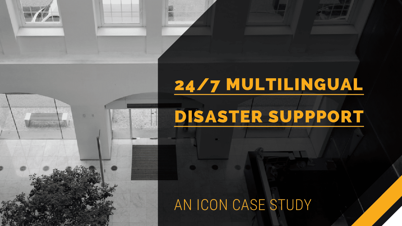 24/7 Global Multilingual Disaster Support